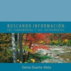Libros: BUSCANDO INFORMACIÓN: LOS FUNDAMENTOS Y LOS INSTRUMENTOS - GEMA DUARTE ABÓS. Lote 257903385