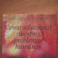 Libri: COMO SOLUCIONAR NUESTROS PROBLEMAS HUMANOS: LAS CUATRO NOBLES VERDADES KELSANG GYATSO. THARPA, 2005. Lote 259228125