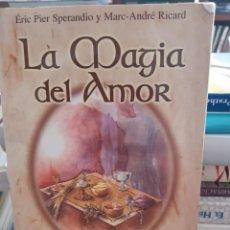 Libros: LA MAGIA DEL AMOR ERIC PIER SPERANDIO Y MARC ANDRE RICARD. Lote 260791910