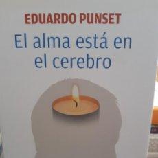 Libros: EL ALMA ESTA EN EL CEREBRO EDUARDO PUNSET. Lote 260792110