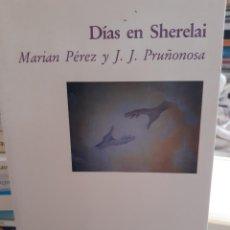Libros: DIAS EN SHERELAI MARIAN PEREZ Y J J PRUÑONOSA. Lote 260792405