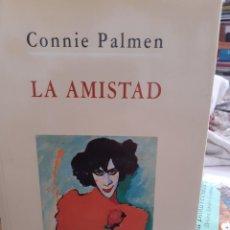 Libros: LA AMISTAD CONNIE PALMEN. Lote 260792430