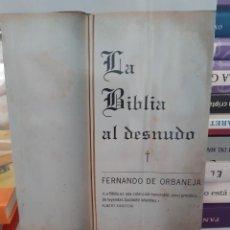 Libros: LA BIBLIA AL DESNUDO FERNANDO DE ORBANEJA. Lote 260792750