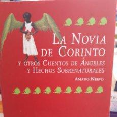 Libros: LA NOVIA DE CORINTO Y OTROS CUENTOS DE ANGELES AMADO NERVO. Lote 260793510