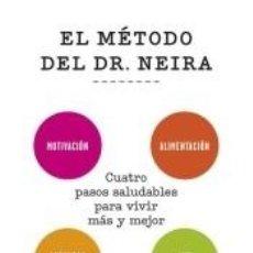 Libros: EL MÉTODO DEL DOCTOR NEIRA: CUATRO PASOS SALUDABLES PARA VIVIR MÁS Y MEJOR. Lote 260807480
