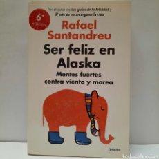 Libros: SER FELIZ EN ALASKA DE RAFAEL SANTANDREU. Lote 261139010