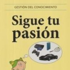 Libros: SIGUE TU PASIÓN: CONSEJOS PARA UN NUEVO TIPO DE EMPRENDEDOR. Lote 261531950