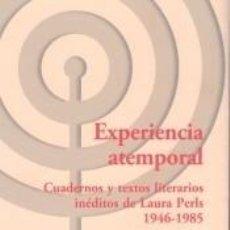 Libros: EXPERIENCIA ATEMPORAL. CUADERNOS Y TEXTOS LITERARIOS INEDITOS DE LAURA PERLS 1946-1985. Lote 261782830