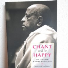 Libros: CHANT AND BE HAPPY THE POWER OF MANTRA BHAKTIVEDANTA PRABHUPADA. Lote 262427390
