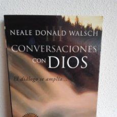 Libros: CONVERSACIONES CON DIOS III EL DIALOGO SE AMPLIA NEALE DONALD WALSCH. Lote 262427940
