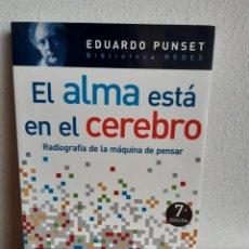 Libros: EL ALMA ESTA EN EL CEREBRO EDUARDO PUNSET. Lote 262429750