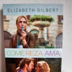 Libros: COME REZA AMA ELIZABETH GILBERT. Lote 262432565
