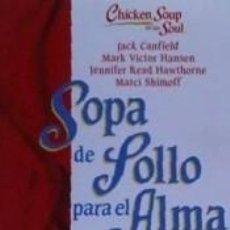 Libros: SOPA DE POLLO PARA ALMA DE LA MUJER: RELATOS QUE CONMUEVEN EL CORAZON Y PONEN FUEGO EN EL ESPIRITU. Lote 262539180