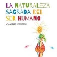 Libros: LA NATURALEZA SAGRADA DEL SER HUMANO. Lote 262539240