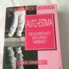 Libros: AUTO-ESTIMA, SEGURIDAD EN UNO MISMO. AUTORA: DELIA JURGEVIC. ESTÁ SIN ESTRENAR.. Lote 269321028