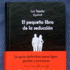 Libros: EL PEQUEÑO LIBRO DE LA SEDUCCION. LUIS TEJEDOR GARCIA - ALIENTA EDITORIAL. Lote 270101283