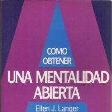Libros: COMO OBTENER UNA MENTALIDAD ABIERTA ELLEN J. LANGER. Lote 270223753