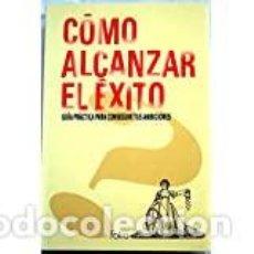 Libros: COMO ALCANZAR EL EXITO. GUIA PRACTICA PARA CONSEGUIR TUS AMBICIONES. Lote 272241073