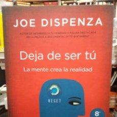 Livros: DEJA DE SER TU/LA MENTE CREA LA REALIDAD-JOE DISPENZA-EDITA URANO. Lote 275462688