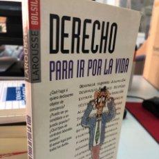 Libros: LAROUSSE - DERECHO PARA IR POR LA VIDA. Lote 276822688
