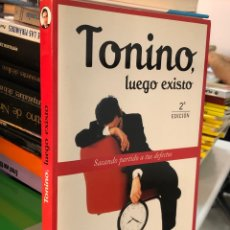 Libros: TONINO, LUEGO EXISTO, SACANDO PARTIDO A TUS DEFECTOS. Lote 277043658