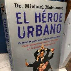 Libros: EL HÉROE URBANO PROYECTOS PARA UNA EXISTENCIA APACIBLE - MICHAEL MCGANNON. Lote 277117053