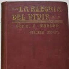 Libros: LA ALEGRIA DE VIVIR ORISON SWETT MARDEN. Lote 277135303