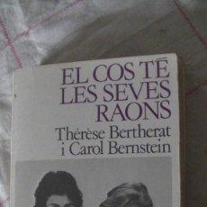 Libros: EL COS TÉ LES SEVES RAONS - THÉRÈSE BERTHERAT I CAROL BERNSTEIN - LA LLAR DEL LLIBRE, 1987. Lote 287430308