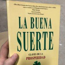 Libros: LA BUENA SUERTE - FERNANDO TRIAS DE BES - CLAVES PARA LA PROSPERIDAD. Lote 287786048