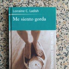 Libros: ME SIENTO GORDA LA BULIMIA DIARIO DE UNA SUPERACIÓN. Lote 288152688