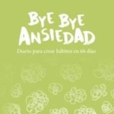 Libros: BYE BYE ANSIEDAD. Lote 289845088