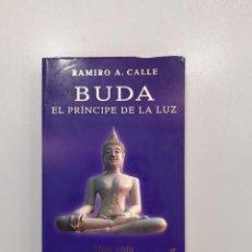 Libros: BUDA EL PRINCIPE DE LA LUZ UNA VIDA PARA MEDITAR RAMIRO A CALLE BUDISMO. Lote 290519728