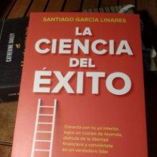 Libros: LA CIENCIA DEL ÉXITO LA GUÍA COMPLETA PARA ALCANZAR TU MEJOR VERSIÓN. SANTIAGO GARCÍA LINARES. 2021. Lote 293845408