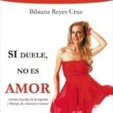 Libros: SI DUELE, NO ES AMOR. Lote 295284063