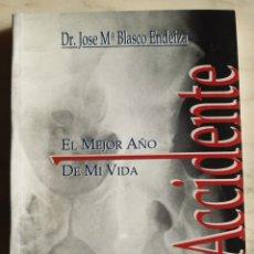 Libros: EL ACCIDENTE. EL MEJOR AÑO DE MI VIDA. Lote 295364998