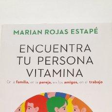 Libros: ENCUENTRA TU PERSONA VITAMINA DE MARIAN ROJAS ESTAPÉ. Lote 295751658