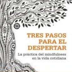Libros: TRES PASOS PARA EL DESPERTAR: LA PRÁCTICA DEL MINDFULNESS EN LA VIDA COTIDIANA. Lote 296620693