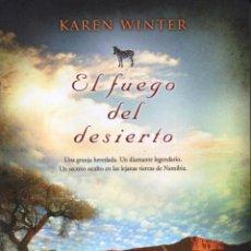 Libros de Aventuras: EL FUEGO DEL DESIERTO DE KAREN WINTER - EDICIONES B, 2014 (NUEVO). Lote 46362781