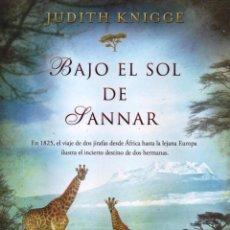 Libros de Aventuras: BAJO EL SOL DE SANNAR DE JUDITH KNIGGE - EDICIONES B, 2015 (NUEVO). Lote 48349392