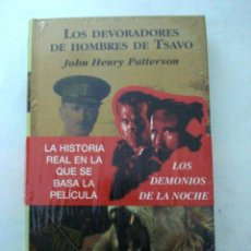 Libros de Aventuras: LOS DEVORADORES DE HOMBRES DE TSAVO- PATTERSON-PELICULA LOS DEMONIOS DE LA NOCHE. Lote 111822060