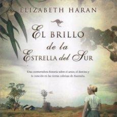 Libros de Aventuras: EL BRILLO DE LA ESTRELLA DEL SUR DE ELIZABETH HARAN - EDICIONES B, 2013 (NUEVO). Lote 51623137