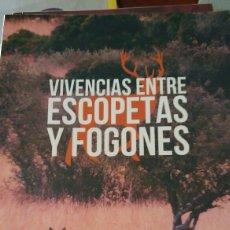 Libros de Aventuras: LIBRO VIVENCIAS ENTRÉ ESCOPETAS Y FOGONES DE NICOLÁS ARRELLANO. Lote 91022548