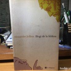 Libros de Aventuras: ALEXANDRE JOLLIEN. ELOGI DE LA FEBLESA.. Lote 92945074