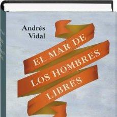 Libros de Aventuras: EL MAR DE LOS HOMBRES LIBRES - ANDRÉS VIDAL (CÍRCULO DE LECTORES, 2013) - ¡NUEVO!. Lote 93213495