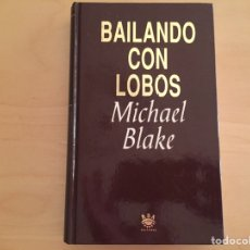 Libros de Aventuras: MICHAEL BLAKE: BAILANDO CON LOBOS. Lote 94929922