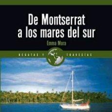 Libros de Aventuras: DE MONTSERRAT A LOS MARES DEL SUR - AUTORA: EMMA MORA - LIBRO NUEVO. Lote 102297787