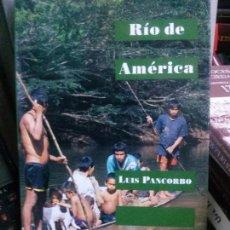 Libros de Aventuras: RIO DE AMERICA . LUIS PANCORBO, LAERTES. Lote 107116739