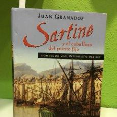 Libros de Aventuras: LIBRO: SARTINE, EL CABALLERO DEL PUNTO FIJO. AUTOR: JUAN GRANADOS. Lote 112148698