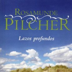 Libros de Aventuras: LAZOS PROFUNDOS DE ROSAMUNDE PILCHER - PENGUIN RANDOM HOUSE, 2016 (NUEVO). Lote 114689331