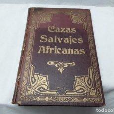 Libros de Aventuras: CAZAS SALVAJES AFRICANAS. Lote 118876867